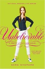 Unbelievable (Pretty Little Liars, Book 4) by Sara Shepard