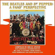 THE BEATLES AND SGT. PEPPER - SPIZER, BRUCE/ DANIELS, FRANK (CON)/ KING, BILL (C
