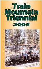 """Train Mountain Trienniel 2003 DVD - history of Train Mountain - 7.5"""" Live Steam"""