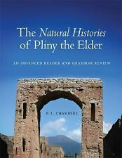 The Natural Histories of Pliny the Elder: An Advanced Reader and Grammar Review,
