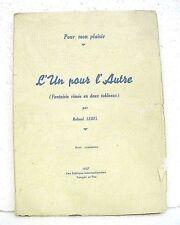 L'Un pour l'Autre ( Fantaisie rimee en deux tableaux ) par Roland Lebel 1937