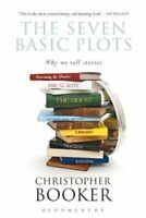 The Seven Basic Plots Why We Tell Stories by Christopher Booker 9781472976185