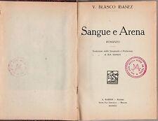 V. Blasco Ibanez Sangue e Arena Ed. Barion 1926 L5721
