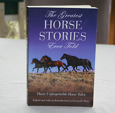 The Greatest Horse Stories Ever Told : Thirty Unforgettable Horse Tales...