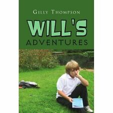 Will's Adventures by Thompson, Gilly