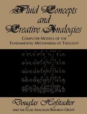Fluid Concepts and Creative Analogies: Computer Models Of The Fundamental Mec...