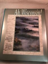 Ah, Wisconsin! by Howard Mead and Richard H. Smith (1990, Hardcover) photo book