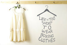 Lifes To Short Wear Boring Clothes Vinilo Pegatinas De Pared Adhesivo Decoración
