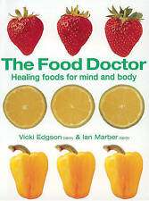 The Food Doctor: Healing Foods for Mind and Body by Vicki Edgson, Ian Marber...