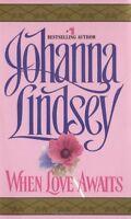 When Love Awaits (Avon Historical Romance) by Johanna Lindsey