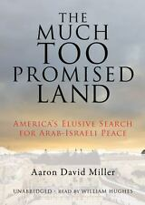 The Much Too Promised Land by Aaron David Miller CD 2008 Unabridged   BOT-2