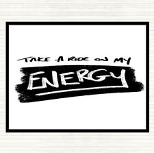 White Black Take A Ride On Energy Quote Mouse Mat Pad