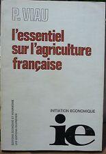 P Viau, L' essentiel sur l' agriculture française, 1978, World FREE Shipping*