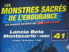 FASCICULE 41 MONSTRES SACRES DES 24 HEURES DU MANS LANCIA BETA MONTECARLO 1980
