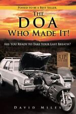 The DOA Who Made It!: Are You Ready to Take Your Last Breath?