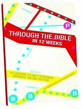 Through the Bible in 12 Weeks: 12 Lessons to Help Students Navigate the Big Pict