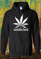 Addicted Cannabis Funky Cool Hipster Men Women Unisex Top Sweatshirt Hoodie 459