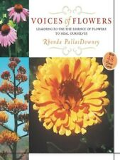 Voices of Flowers - Learning to use the essence of flowers to heal ourselves...