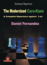 Modernized Caro-Kann: A Complete Repertoire... Daniel Fernandez. NEW CHESS BOOK