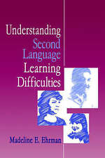 Understanding Second Language Learning Difficulties by Ehrman, Madeline E. (Hard