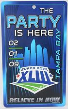 "Super Bowl XLIII SB43 ""THE PARTY IS HERE"" SIGN 12 x 7 inch NEW"