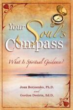 Your Soul's Compass : What Is Spiritual Guidance?