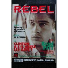 REBEL n° 2   * 1993 *  BRAD PITT CLINTON BIGARD  Devenez Arnold en 48 heures