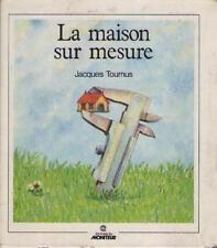 La Maison sur Mesure - Jacques Tournus - Sommaire Dedans