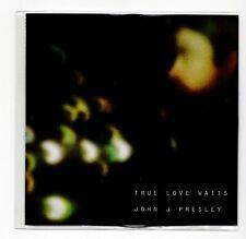 (IV922) John J Presley, True Love Waits - DJ CD
