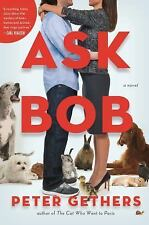 Ask Bob: A Novel, Gethers, Peter, Good Condition, Book