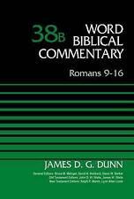 Romans 9-16: Volume 38B by James D. G. Dunn (Hardback, 2014)