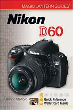 NEW Nikon D60 Magic Lantern Guide: Camera Book/Extended manual by Simon Stafford