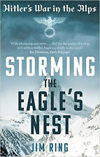 Storming the Eagle's Nest: Hitler's War in the Alps, New, Ring, Jim Book