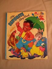 My Favorite Story Book Illustrated by Ethel Hays SAALFIELD Co. Akron, Ohio 1942
