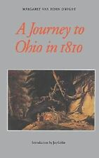 A Journey to Ohio In 1810 by Margaret Van Horn Dwight (1991, Paperback, Reprint)