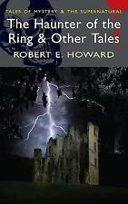 The Haunter of the Ring & Other Tales by Robert E. Howard (Paperback, 2008)