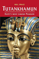Tutankhamun: and the Golden Age of the Pharaohs by Bill Price (Hardback, 2007)