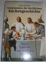 Geheimnisse der kirchlichen Küchengeschichte Pikante Episoden   Buch   gebraucht