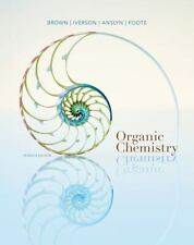 Organic Chemistry by William H. Brown, Christopher S. Foote, Eric Anslyn and...