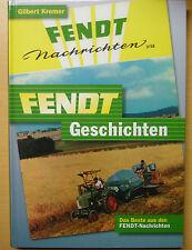 Fendt-Geschichten Das Beste Geschichten Modelle Typen Geschichte Bildband Buch
