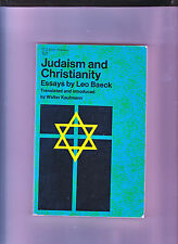 JUDAISM AND CHRISTIANITY-ESSAYS-LEO BAECK-1ST THUS 1958-VG-CLASSIC WORKS