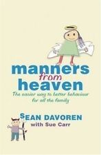 Manners from Heaven: The Easy Way to Better Behaviour for All the Family, Very G