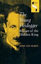 The Young Heidegger: Rumor of the Hidden King: By Van Vuren, John, Van Buren,...