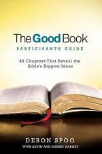 The Good Book Participant's Guide: 40 Chapters That Reveal the Bible's Biggest I