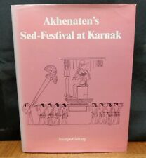 AKHENATEN'S SED-FESTIVAL AT KARNAK By Jocelyn Gohary