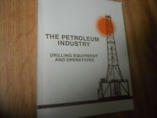 THE PETROLEUM INDUSTRY - Drilling Equipment & Operations  1981