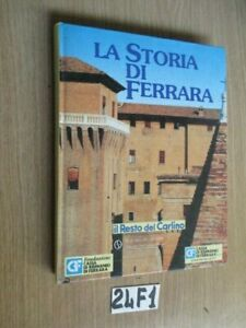 LA STORIA DI FERRARA IL RESTO DEL CARLINO  EDIZIONI SELLINO      (24F1)