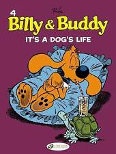 It's a Dog's Life: Billy and Buddy Vol. 4 (Billy & Buddy)-ExLibrary