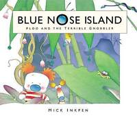 Blue Nose Island: Ploo and The Terrible Gnobbler by Inkpen, Mick (Hardback book,