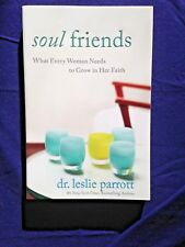 """SOUL FRIENDS book by Dr Parrott What woman need to Grow in Her Faith NEW 220pg"